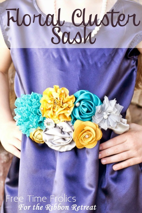 Floral Cluster Sash - The Ribbon Retreat Blog