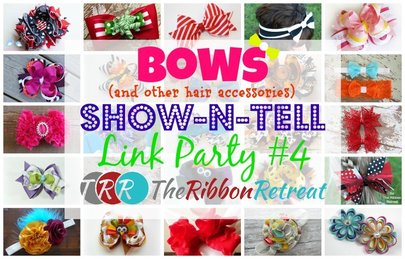 Bows Show-N-Tell Link Party #4 - The Ribbon Retreat Blog