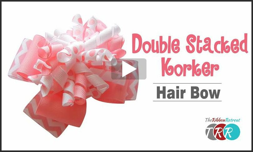 Double Stacked Korker Hair Bow, YouTube Thursday - The Ribbon Retreat Blog