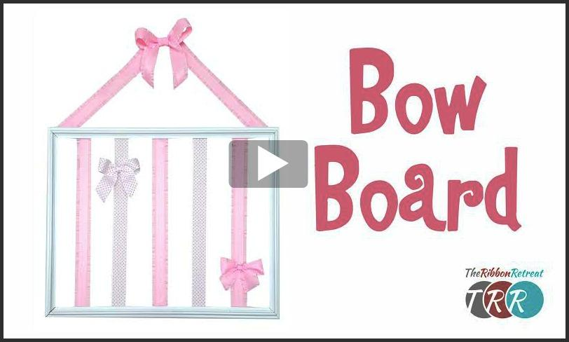 Bow Board, YouTube Video - The Ribbon Retreat Blog
