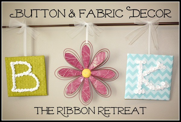 Button & Fabric Decor - The Ribbon Retreat Blog