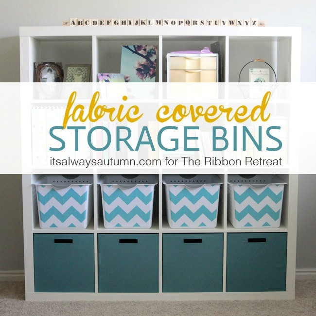 Fabric Covered Storage Bins - The Ribbon Retreat Blog